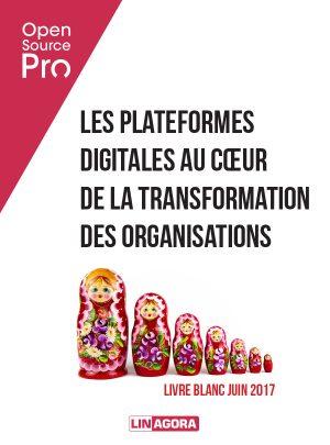 """Open Source Pro - White paper """"Les plateformes digitales au coeur de la transformation des organisations"""""""